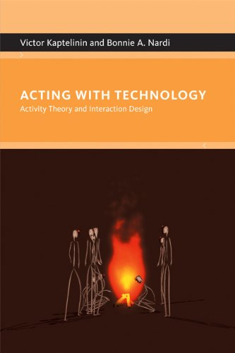 Acting with Technology: Activity Theory and Interaction...