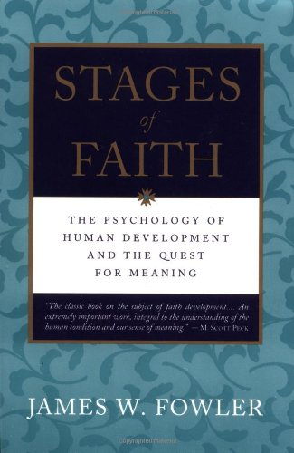 Stages of Faith: The Psychology of Human Development and...