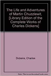 The Life & Adventures Of Martin Chuzzlewit