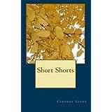 Short Shorts ~ Cameron Glenn