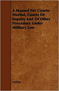 Amazon.com: A Manual for Courts-Martial, Courts of Inquiry ...