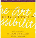 img - for [ THE ART OF POSSIBILITY ] By Zander, Rosamund Stone ( Author) 2011 [ Compact Disc ] book / textbook / text book