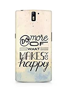 AMEZ do more of what makes you happy Back Cover For Oneplus One