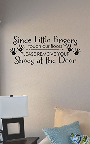 Since Little Fingers Touch Our Floors Please Remove Your Shoes At The Door Vinyl Wall Art Decal Sticker front-289491