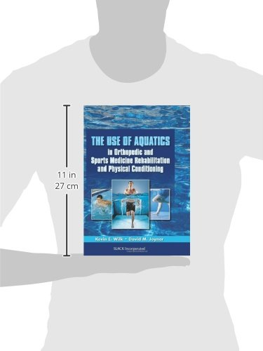 The Use of Aquatics in Orthopedics and Sports Medicine Rehabilitation and Physical Conditioning