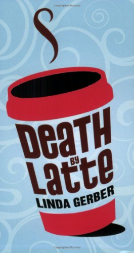 Cover of Death by Latte (The Death by ... Mysteries)
