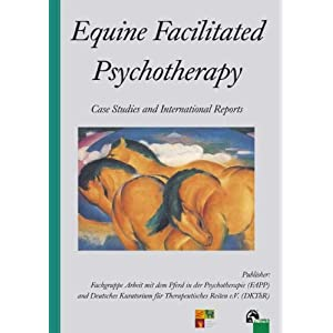Equine Facilitated Psychotherapy: Case Studies and International Reports