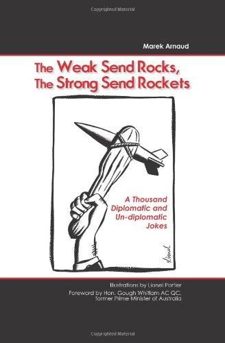 The Weak Send Rocks, The Strong Send Rockets