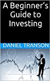 img - for A Beginner's Guide to Investing: How to Grow Your Money the Easy Way book / textbook / text book