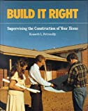 img - for Build It Right: Supervising the Construction of Your Home book / textbook / text book