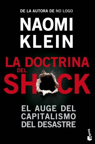 La doctrina del shock: El auge del capitalismo del desastre (Divulgación. Actualidad)