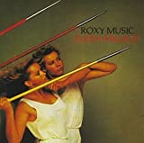 Flesh + Blood by Roxy Music