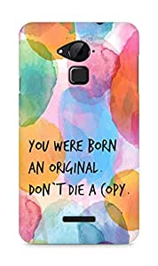 AMEZ you were born an original dont die a copy Back Cover For Coolpad Note 3