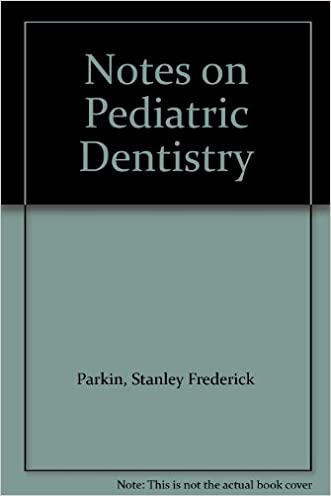 Notes on Pediatric Dentistry written by Stanley Frederick Parkin