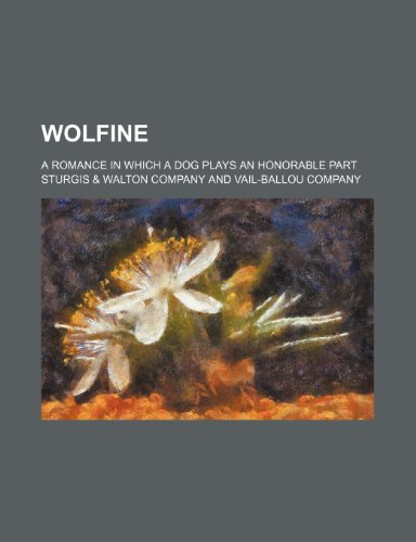 Wolfine; a romance in which a dog plays an honorable part