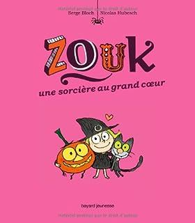 Zouk 01 : Une sorcière au grand coeur, Bloch, Serge