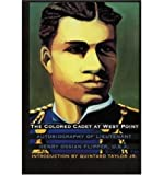 img - for The Colored Cadet at West Point: Autobiography of Lieutenant Henry Ossian Flipper, U.S.A. First Graduate of Color from the U. S. Military Academy (Blacks in the American West) (Paperback) - Common book / textbook / text book