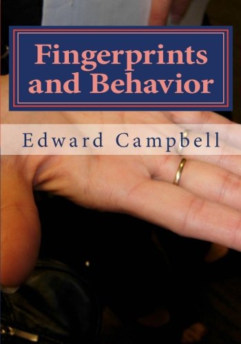 Fingerprints and Behavior: A Text on Fingerprints and Behavioral Corespondences: Volume 1