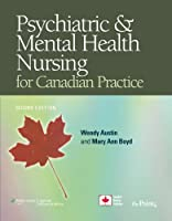 Psychiatric Mental Health Nursing for Canadian Practice by Austin