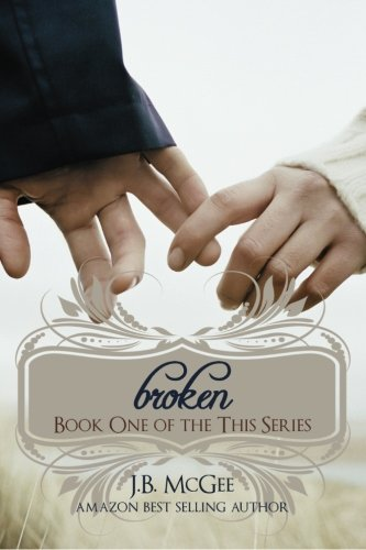 Broken: Book One of the This Series (This Trilogy)