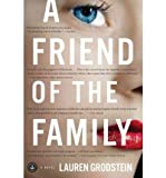 [ A Friend of the Family ] By Grodstein, Lauren ( Author ) [ 2010 ) [ Paperback ]