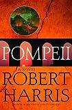 Pompeii: A Novel (Harris, Robert)