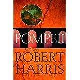 Pompeii: A Novel (Harris, Robert) ~ Robert Harris