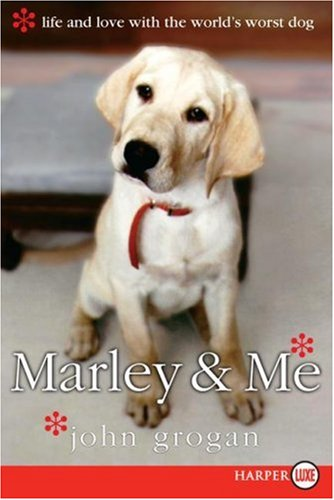 Marley  &  Me: Life and Love with the World's Worst Dog [Large Print]