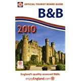 Bed and Breakfast 2010: England's Quality-assessed B and Bs (Official Tourist Board Guide: Bed & Breakfast)by Visitbritain Publishing