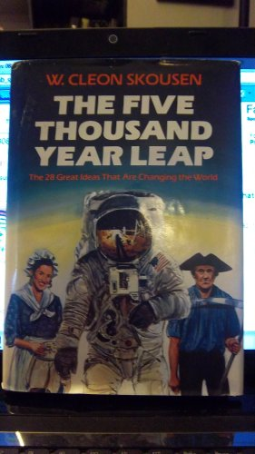 The Five Thousand Year Leap: The 28 Great Ideas That Are Changing the World