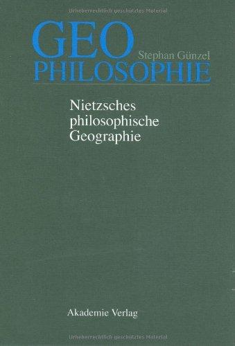 Geophilosophie: Nietzsches philosophische Geographie