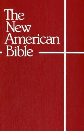 The New American Bible (With the Revised Book of Psalms...