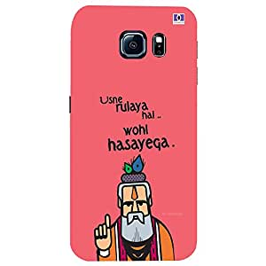 Usne Rulaya Hai, Wahi Hasayega - Mobile Back Case Cover For Samsung Galaxy S6 Edge