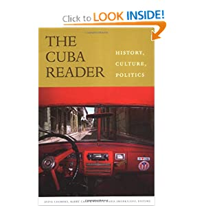 The Cuba Reader: History, Culture, Politics (The Latin America Readers) by Aviva Chomsky, Barry Carr and Pamela Maria Smorkaloff