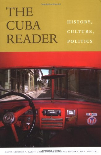 The Cuba Reader: History, Culture, Politics (The Latin...