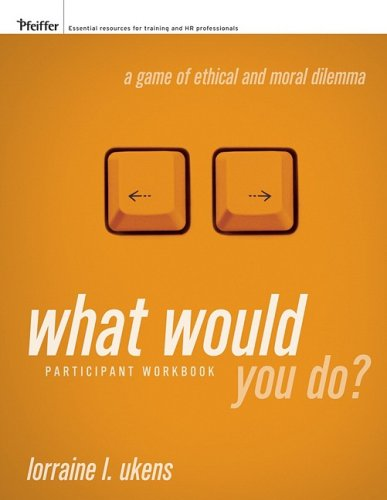 What Would You Do? A Game of Ethical and Moral Dilemma, Participant Workbook (Monkey Game Development compare prices)