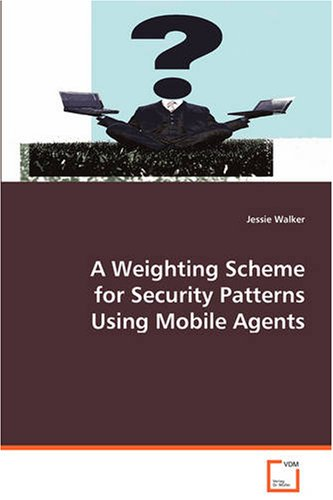 A Weighting Scheme for Security Patterns Using Mobile Agents