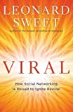 img - for [(Viral: How Social Networking Is Poised to Ignite Revival )] [Author: Dr Leonard Sweet] [Mar-2012] book / textbook / text book