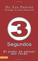 3 Segundos: El poder de pensar dos veces (Spanish Edition)