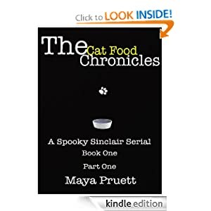 Free Kindle Book: The Cat Food Chronicles: Book 1, Part 1 (A Spooky Sinclair Serial), by Maya Pruett