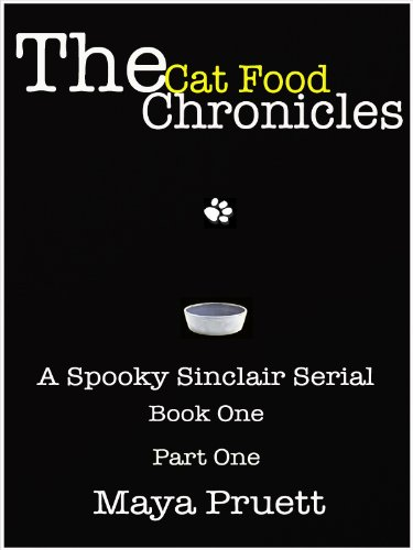 The Cat Food Chronicles: Book 1, Part 1 (A Spooky Sinclair Serial)