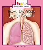 img - for How Do Your Lungs Work?   [ROOKIE HEALTH HOW DO YOUR LUNG] [Paperback] book / textbook / text book