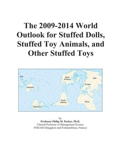 The 2009-2014 World Outlook for Stuffed Dolls, Stuffed Toy Animals, and Other Stuffed Toys