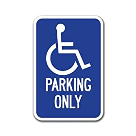 """Parking Only with Handicapped Symbol Sign 12"""" x 18"""" Heavy"""