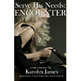 Serve His Needs - Encounter (Billionaire Erotic Romance)by Karolyn James