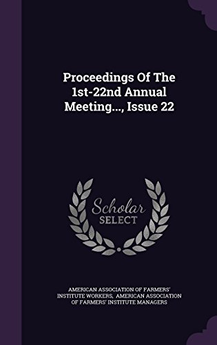 Proceedings Of The 1st-22nd Annual Meeting..., Issue 22