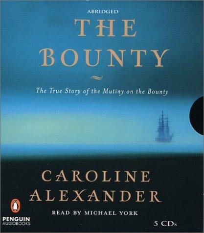 the-bounty-the-true-story-of-the-mutiny-on-the-bounty-by-caroline-alexander-2003-09-15