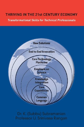 Thriving in the 21st Century Economy Transformational Skills for Technical Professionals (Technical Manager's Survival G