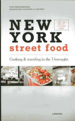 New York Street Food: Cooking & Traveling in the 5