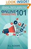 Online Marketing 101: Effective Marketing Strategies for Driving Free Organic Search Traffic to your Website (Online Marketing Series Book 2)